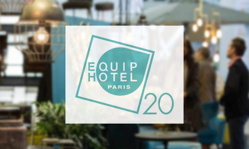 EQUIPHOTEL: INCUBATEUR DE TOUTES LES TENDANCES… ÉGALEMENT POUR L'ARCHITECTURE D'INTÉRIEURE: DU 15 AU 19 NOVEMBRE 2020